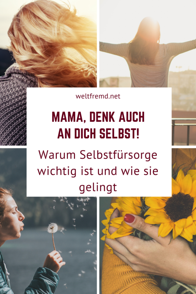 Eine Mutter muss zuerst an sich selbst denken